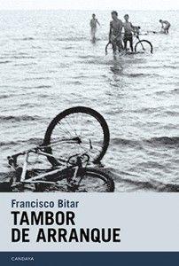 Tambor de arranque-Francisco Bitar-editorial Candaya