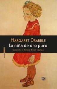La nina de oro puro-Margaret Drabble