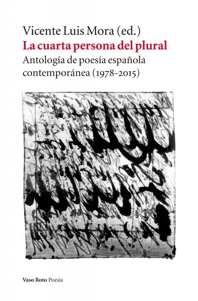 La cuarta persona del plural-Vicente Luis Mora-Vaso Roto