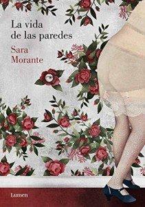 La vida de las paredes- Sara Morante